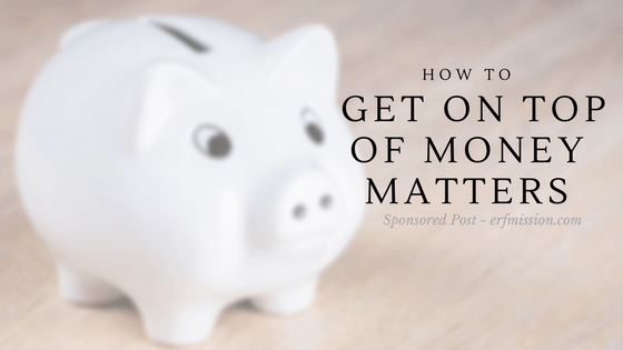 How To Get On Top Of Money Matters
