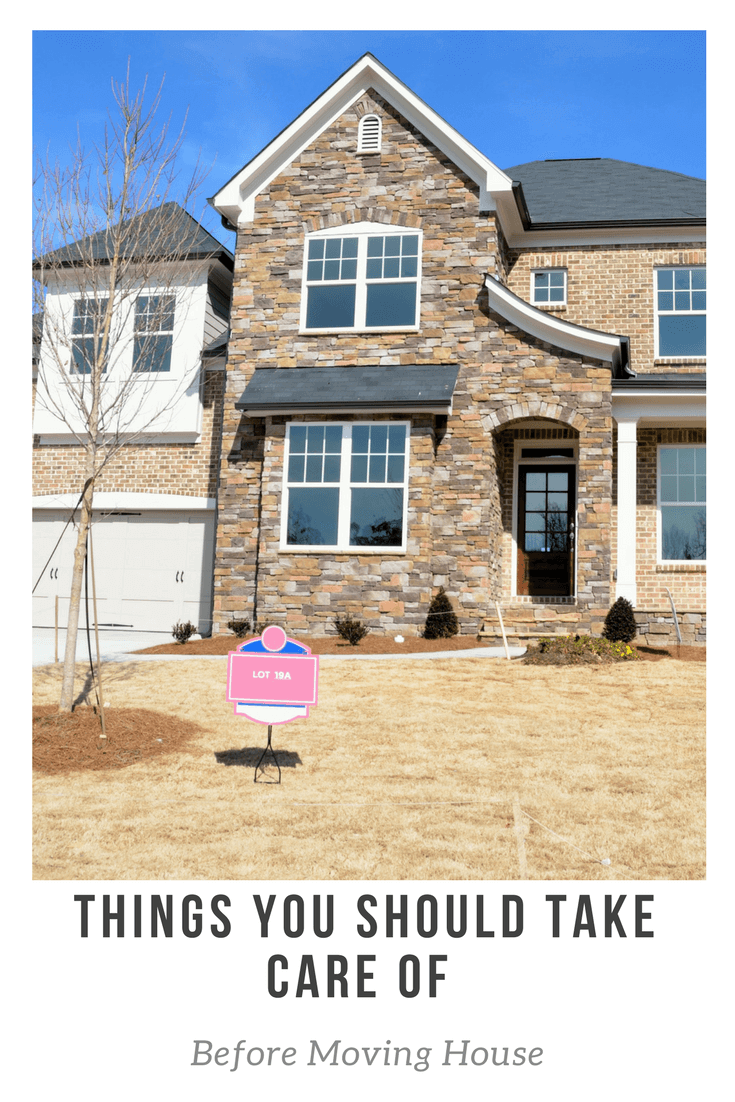 Things You Should Take Care of Before Moving House